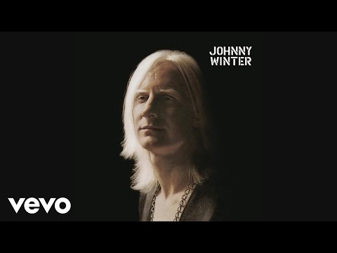 Johnny Winter - Be Careful with a Fool (Audio)