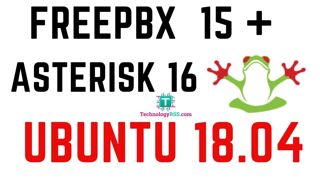 How To Install FreePBX 15 On Ubuntu 18 04 - TechnologyRSS