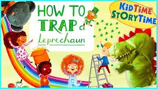 How To Trap a Leprechaun ~  Saint Patrick's Day for Kids read aloud Video