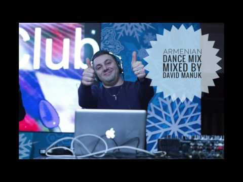 ARMENIAN DANCE MIX  2017 BY DAVID MANUK  HAYKAKAN BOMB MIX