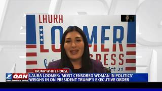 Laura Loomer: 'Most Censored Woman in Politics' weighs in on President Trump's executive order