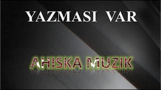 AHISKA MÜZIK - YAZMASI VAR 2020 (Ахыска)