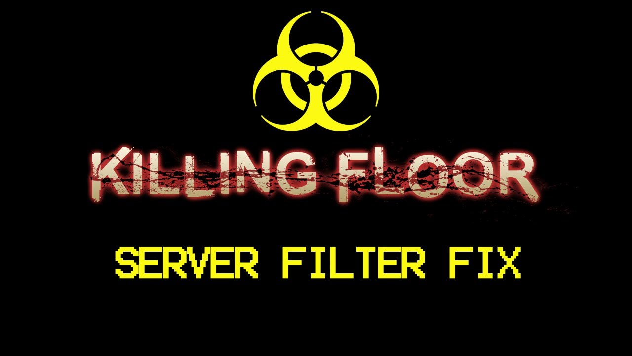 Killing Floor   Server Filters Not Working FIX!