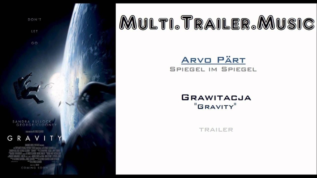 Grawitacja gravity teaser 1 music arvo p rt for Spiegel im spiegel