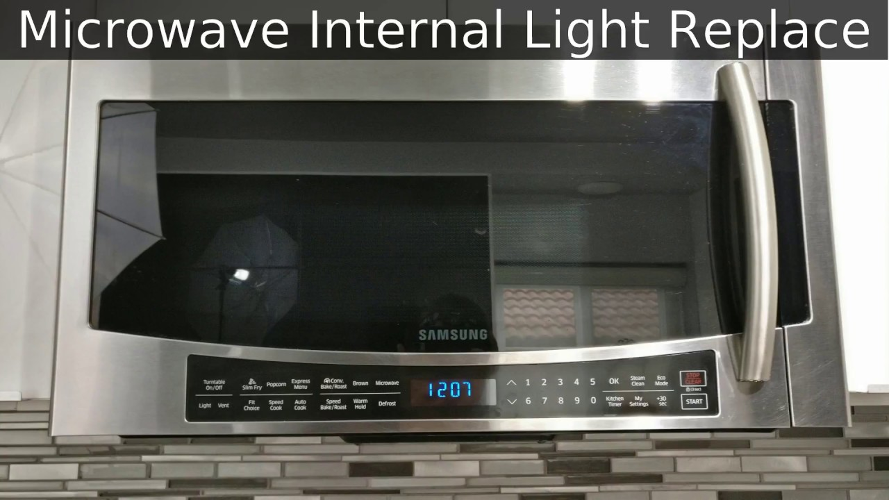 Samsung Microwave Inside Light Bulb Replace Fix Mc17j