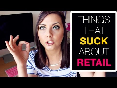 Things That SUCK About Working RETAIL