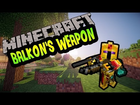balkons weapons mod 1.7 10