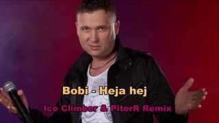 Bobi - Heja hej (Ice Climber & PiterR Remix 2015)