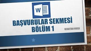 TBT (6) Word   Başvurular Sekmesi (İçindekiler, Şekiller, Tablolar Listesi Ekleme)