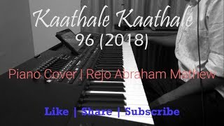 Kaathale Kaathale | 96 (2018) | Piano Cover by Rejo Abraham Mathew