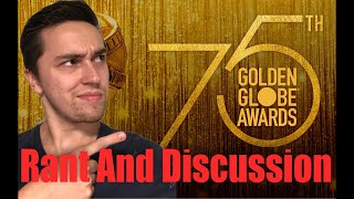 75th Golden Globe Nomination Rant and Discussion