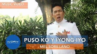Mel Sorillano - Puso Ko'y Iyong-Iyo (Official Music Video)