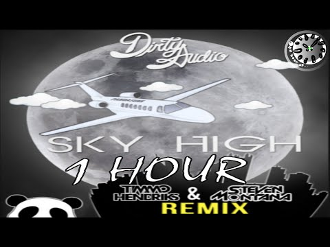 Dirty Audio - Sky High (Timmo Hendriks & Steven Montana Remix) 1 Hour | One Hour of...