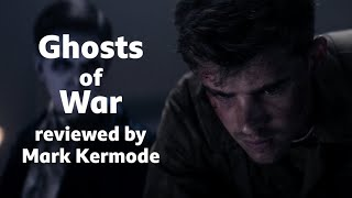 Ghosts of War reviewed by Mark Kermode