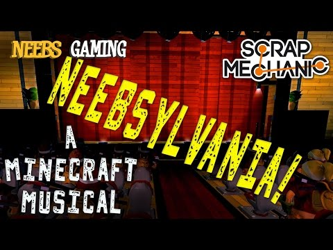 Scrap Mechanic - Minecraft Musical