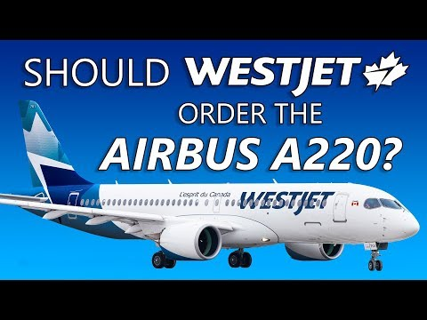 Should WestJet Order The Airbus A220?