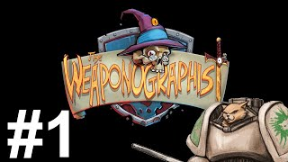 The Weaponographist Gameplay - Episode 1 - Gameplay Introduction