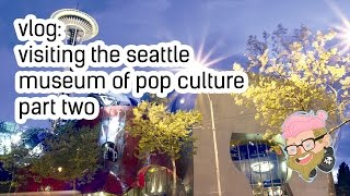 vlog: seattle museum of pop culture - part two