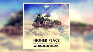 Dimitri Vegas & Like Mike feat. Ne-Yo - Higher Place (Afrojack Remix)