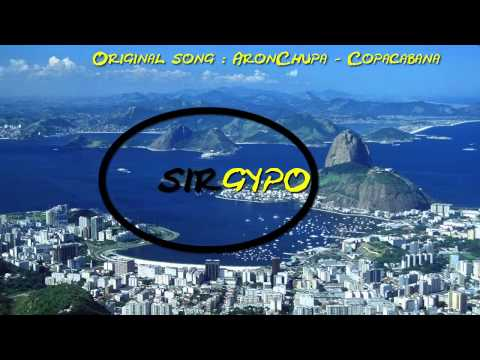 AronChupa - Copacabana [SIRGYPO REMIX]