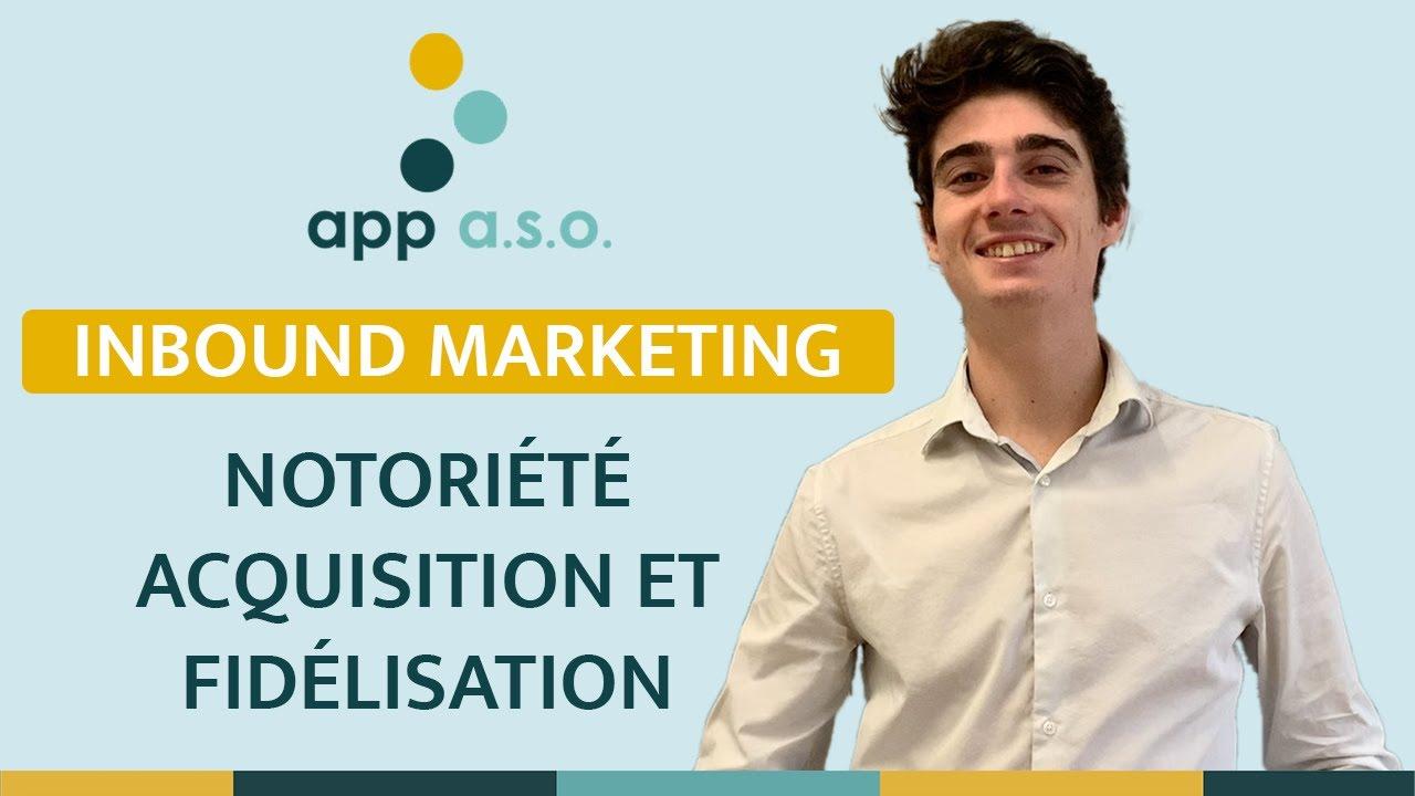 Inbound marketing : Notoriété, acquisition et fidélisation client !