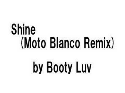 Booty Luv - Shine (Moto Blonco Remix)