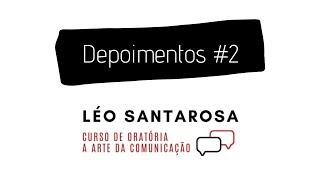 Depoimentos #2 - Curso Oratória com Léo Santarosa