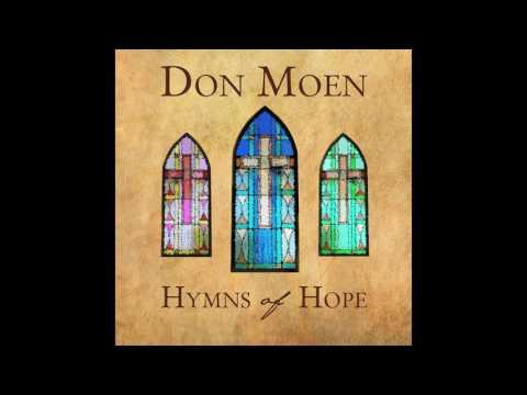 Don Moen - Hymns of Hope Full Album (Gospel Music)
