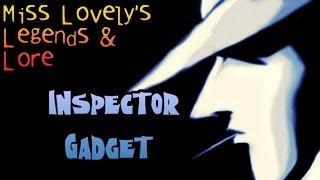 Inspector Gadget |【Miss Lovely