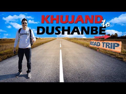 Khujand to Dushanbe: A Road Trip in Tajikistan