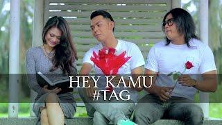 """Hey Kamu"" - #tag (LIRIK)"