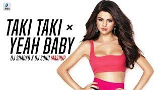 Gambar cover Taki Taki × Yeah Baby (Mashup) | DJ Shadab | DJ Sonu | DJ Snake | Selena | Cardi B |  Garry Sandhu