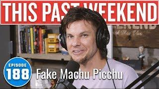 Fake Machu Picchu   This Past Weekend w/ Theo Von #188