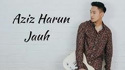 Aziz Harun - Jauh ( Lirik )