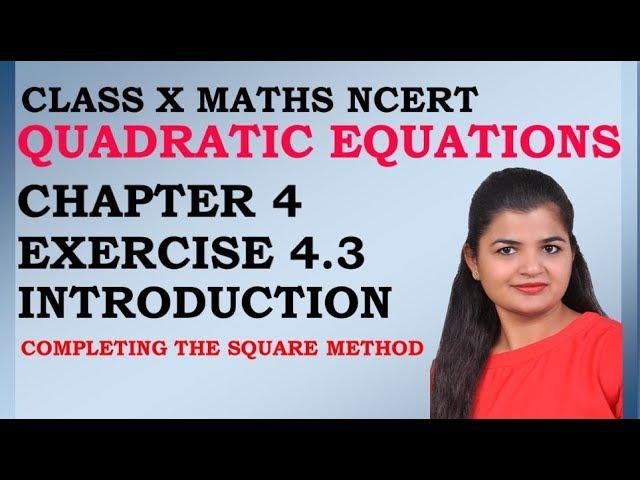 Quadratic Equations   Chapter 4 Ex 4.3 Introduction   NCERT   Maths Class 10th