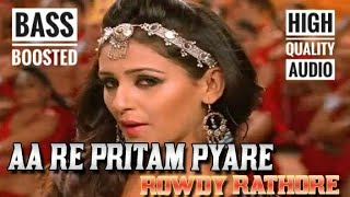 |AA RE PRITAM PYAARE|BASS BOOSTED |HIGH QUALITY AUDIO |MOVIE ROWDY RATHORE| BASS MUSIC|