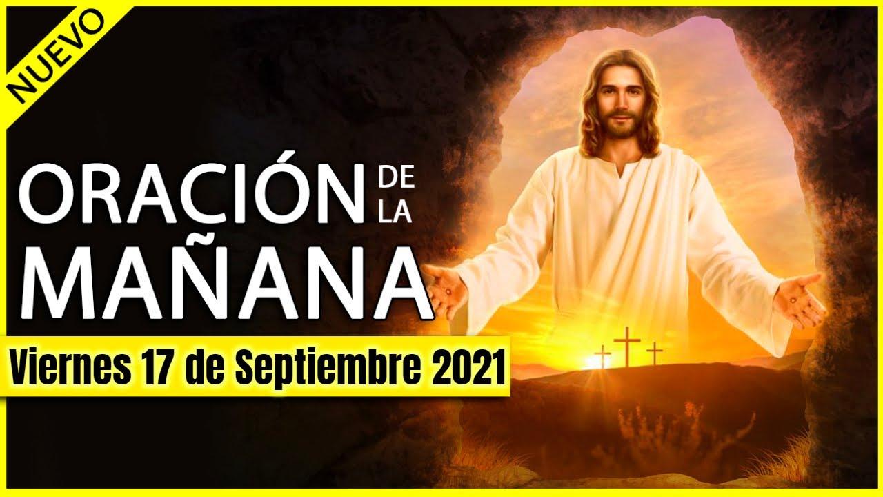 Download ORACION de la MAÑANA de HOY ☀️ Viernes 17 de Septiembre 2021 🙏 ORACIONES A DIOS