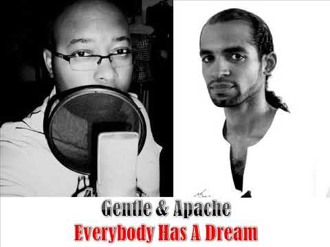 GENTLE & APACHE  -  EVERYBODY HAS A DREAM 2018