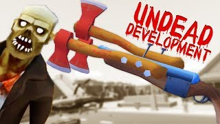 Triple Axe Shotgun! - Undead Development Gameplay - VR HTC Vive