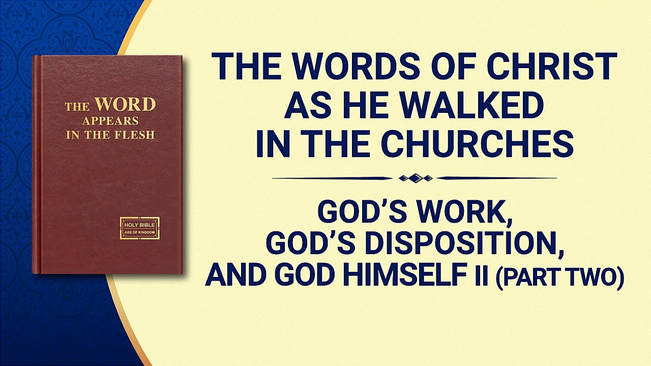 "The Word of God | ""God's Work, God's Disposition, and God Himself II"" (Part Two)"