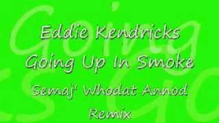 Eddie Kendrick - Going Up In Smoke (Semaj