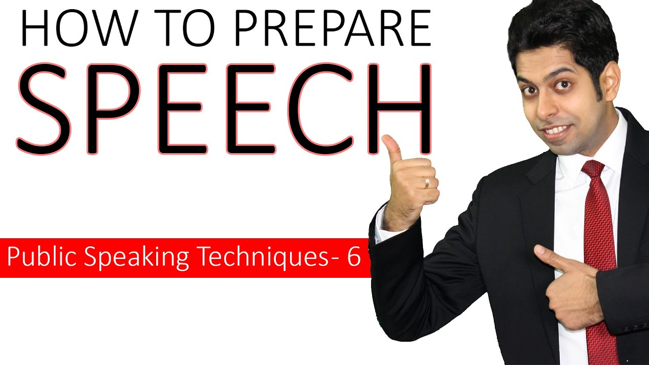 How to prepare a Speech? (Public Speaking Techniques - 6)