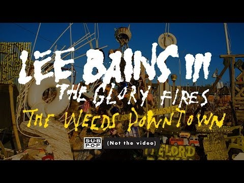 Lee Bains III & The Glory Fires - The Weeds Downtown (not the video)