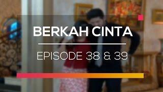 Berkah Cinta - Recap   Episode 38 dan 39