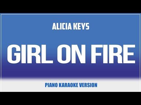Girl On Fire (Piano Version) KARAOKE - Alicia Keys