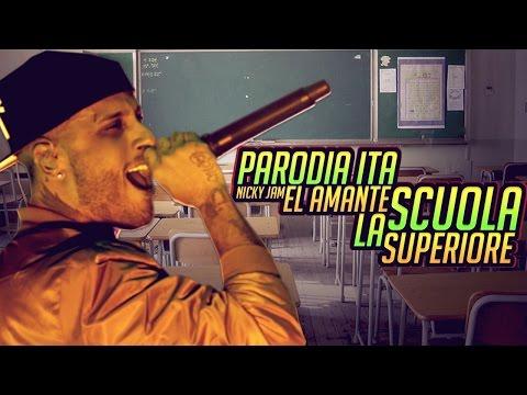 La Scuola Superiore (PARODIA ITA) - El Amante - Nicky Jam