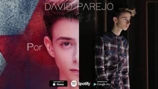 David Parejo - Por ti (Audio Oficial)