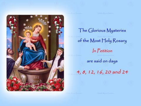 The Glorious Mysteries ~ In Petition ~ Annual 54 Day Rosary Novena