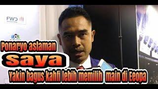 Ketimbang indonesia ponaryo sarankan bagus kahfi ke Eeropa