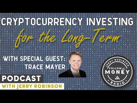 Cryptocurrency Investing For The Long Term - Philosophy and Methods - Jerry Robinson and Trace Mayer